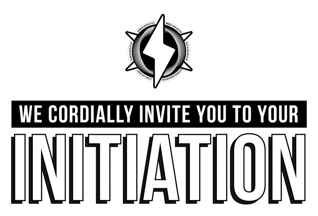 We cordially invite you to your INITIATION.